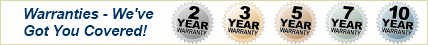 Warranties - We've got you covered! 2 Year, 3 Year, 5 Year & 7 Year & 10 Year warranties!